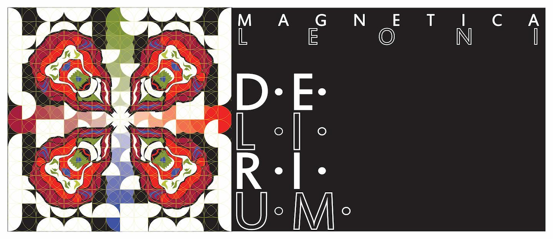 DELIRIUM - Magnetica Leoni